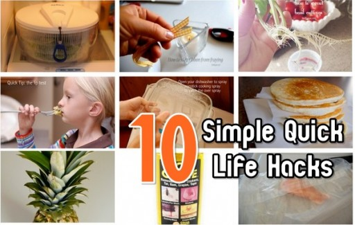 10 Simple Hacks To Make Your Life Easier