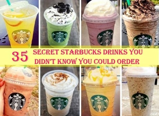35 Secret Starbucks You Didn't Know You Could Order