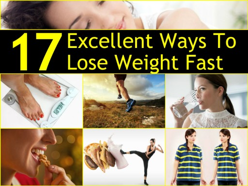 17 Excellent Tips To Lose Weight Fast