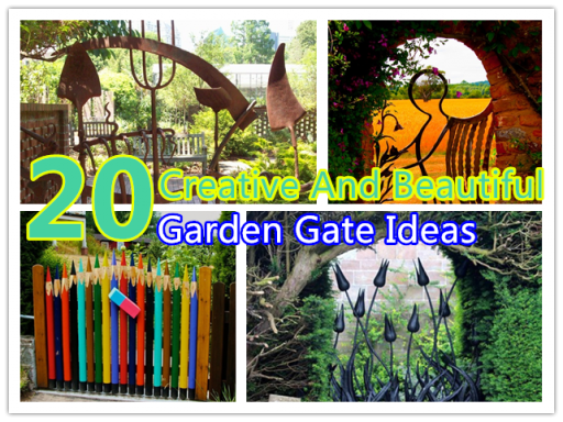 20 Creative & Beautiful Garden Gate Ideas