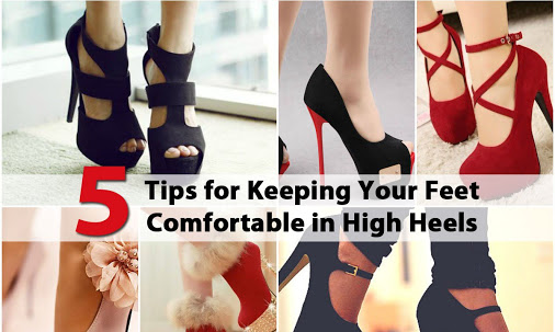 5 Tips To Keep Your Feet Comfortable In High Heels