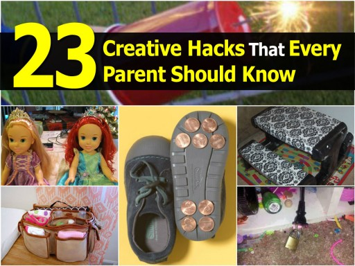 23 Creative Hacks Every Parent Should Know