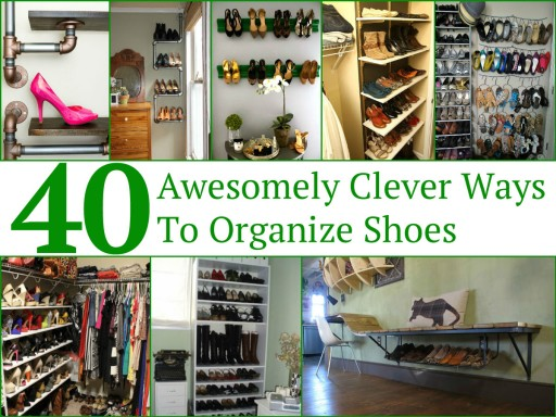40 Smart Ways To Organize Shoes