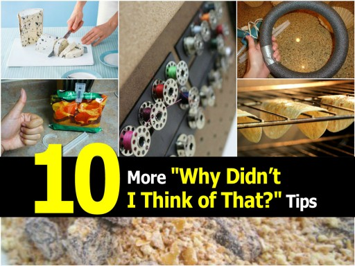 10 Life Hacks - Why Didn't I Think Of That