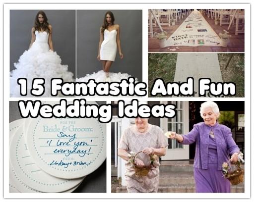 15 Fantastic And Fun Wedding Ideas
