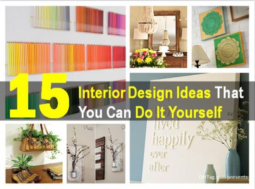15 Interior Design Ideas That You Can Do It Yourself