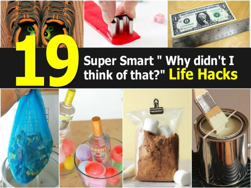 Why Didn't I Think Of These Smart Life Hacks