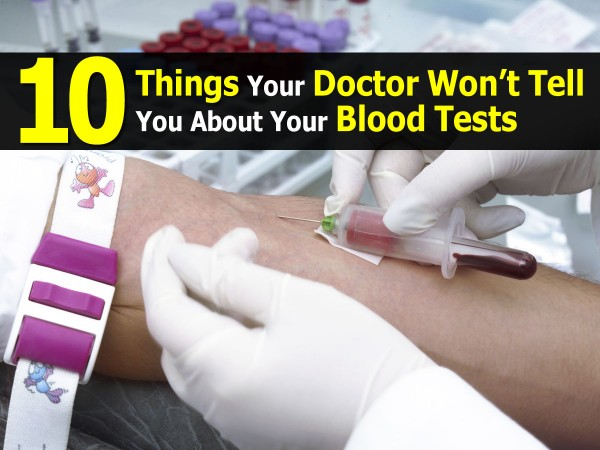 10 Things Your Doctor Won't Tell You About Your Blood Tests